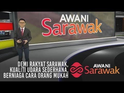AWANI Sarawak [20/04/2019] - Demi rakyat, kualiti udara sederhana & berniaga cara orang Mukah