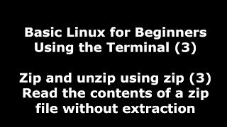 Linux Terminal for Beginners - 3 - Read the contents of a zip file without extraction