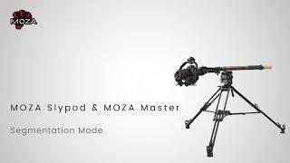 MOZA Slypod/Slypod E Tutorial: Part 06 – Segmentation Mode