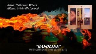 Gasoline - Catherine Wheel (2000)