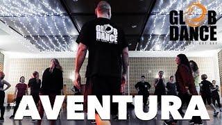 Aventura I V ONE & Mau Y Ricky   GlobDance®️ Coreografía Luis Calanche