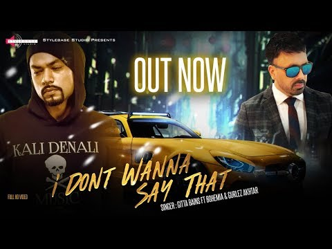 BOHEMIA FT Gitta Bains | Gurlez Akhtar | PNM I I Don't Wanna Say That