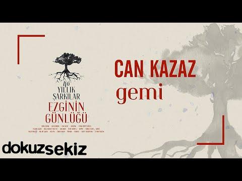 Can Kazaz - Gemi (Ezginin Günlüğü 40 Yıllık Şarkılar) (Official Audio) Sözleri