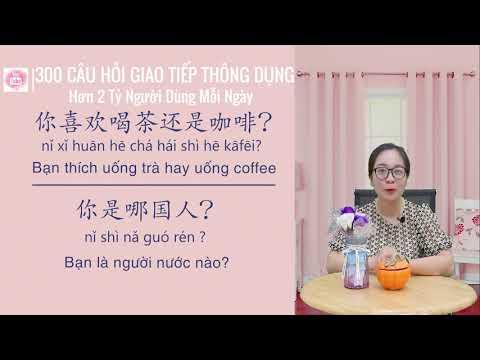 300 câu tiếng Trung giao tiếp thông dụng - Phần 1