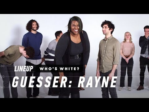 People Guess Who is White In a Group of People (Rayne) - Lineup