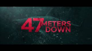 Trailer of 47 Meters Down (2017)