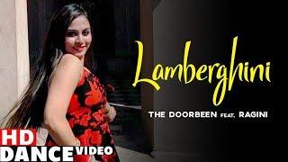 Lamberghini (Dance Video) | The Doorbeen Feat Ragini | R.D.A Dance Group | New Songs 2019