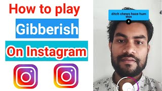 How to play gibberish on Instagram || gibberish filters || how to use gibberish