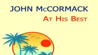 John McCormack - Believe me if all those endearing young charms