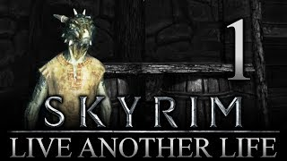 A New Adventure?? - Skyrim: Live Another Life Let's Play 1 (PC) (Mods)