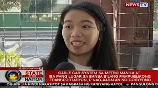 Cable car system iba't ibang lugar sa bansa bilang pampublikong transportasyon, pinag-aaralan