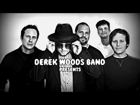 Derek Woods Band - Gotta Serve Somebody