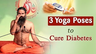 3 Yoga Poses to Cure Diabetes | Swami Ramdev