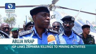 IGP Links Zamfara Killings To Mining Activities |Dateline Abuja|