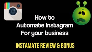 Instamate Review - How to automate, manage, and grow your Instagram account