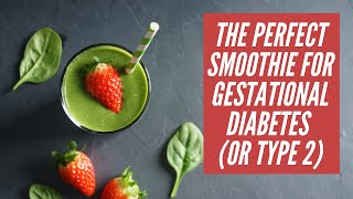 Smoothie For Gestational Diabetes Breakfast, Snack or Meal / Smoothie For Diabetes