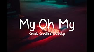 Camila Cabello   My Oh My (Lyrics) Ft. DaBaby