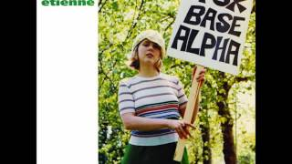 Saint Etienne: Only Love Can Break Your Heart