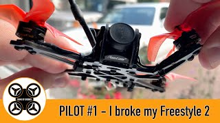 Game of Drones - Pilot #1 - FPV - I broke my Freestyle 2!