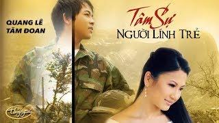 CD Quang Lê & Tâm Đoan | Tâm Sự Người Lính Trẻ | Tình Khúc Trần Thiện Thanh