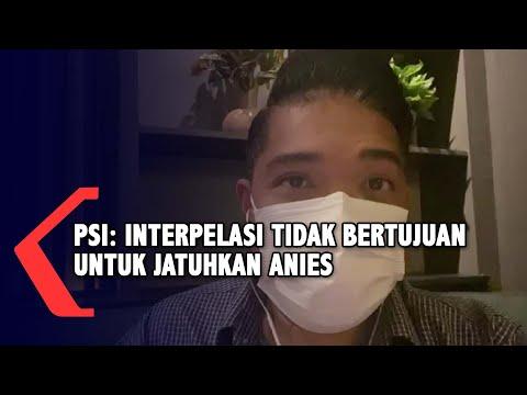 PSI: Interpelasi Bukan Untuk Menjatuhkan Gubernur Anies