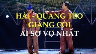 Hài Tết 2016 Mới Nhất - Quang Tèo - Giang còi - Trà My - Ai Sợ Vợ Nhất