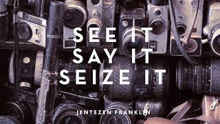 """See It, Say It, Seize It (Part 1)"" with Jentezen Franklin"