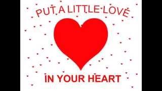 PUT A LITTLE LOVE IN YOUR HEART lyrics