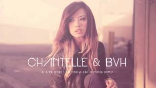 If I Lose Myself - Alesso vs. One Republic [Chantelle Truong & BVH Cover]