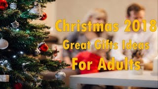 Greatest Christmas 2018 Gifts For Adults.  Only Top Rated Presents +Prices. Gifts Ideas