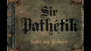 Sir Pathétik-Quand Ta Claqué La Porte