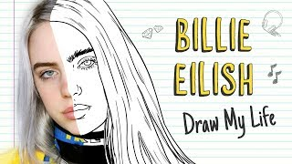 BILLIE EILISH | Draw My Life