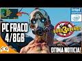 Borderlands 3 Em Pc Fraco Intel Hd 4gb 8gb De Ram Jogo