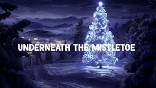 Sia - Underneath The Mistletoe (Lyrics)