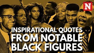 Inspirational Quotes From Notable Black Figures