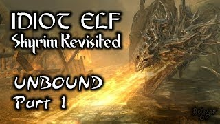 Skyrim Revisited - 004 - Unbound - Part 1