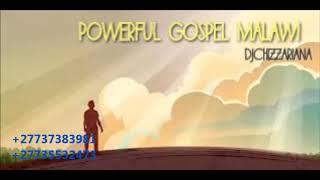 POWERFUL GOSPEL MALAWI   DJChizzariana