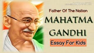 15 lines essay on MAHATMA GANDHI ( Father of the Nation ) in English for Kids