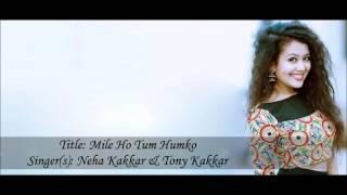 Lời Dịch Bai Hat Mile Ho Tum Neha Kakkar