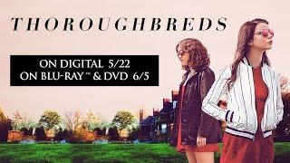 Thoroughbreds | Trailer | Own it 5/22 on Digital, 6/5 on Blu-ray & DVD