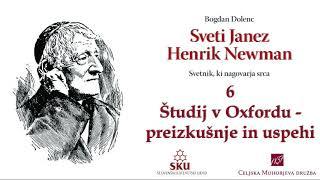 Sveti Janez Henrik Newman: 06 Študij v Oxfordu – preizkušnje in uspehi