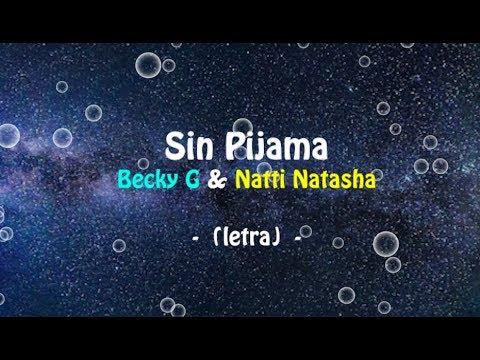 Becky G ft Natti Natasha - Sin Pijama (Letra Oficial)