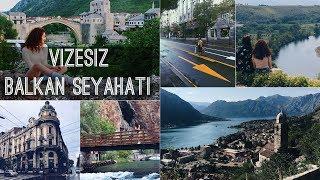 Vizesiz 15 Günlük Balkan Seyahati   VLOG