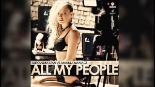 Alexandra Stan vs Manilla Maniacs  All My People (radio edit)