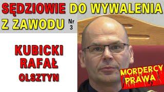 Sędziowie do wywalenia z zawodu: Kubicki Rafał, Olsztyn
