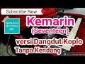 Kemarin Versi Dangdut Tanpa Kendang(Seventeen) Karaoke Dangdut koplo yamaha s770