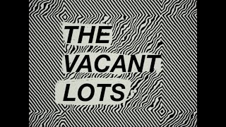 "The Vacant Lots – ""Party's Over"""