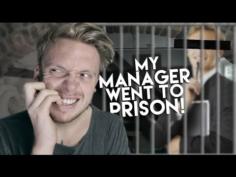 MY MANAGER WENT TO PRISON...