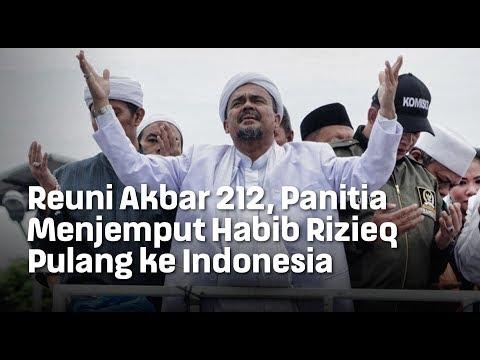 Reuni Akbar 212, Panitia Menjemput Habib Rizieq Pulang ke Indonesia