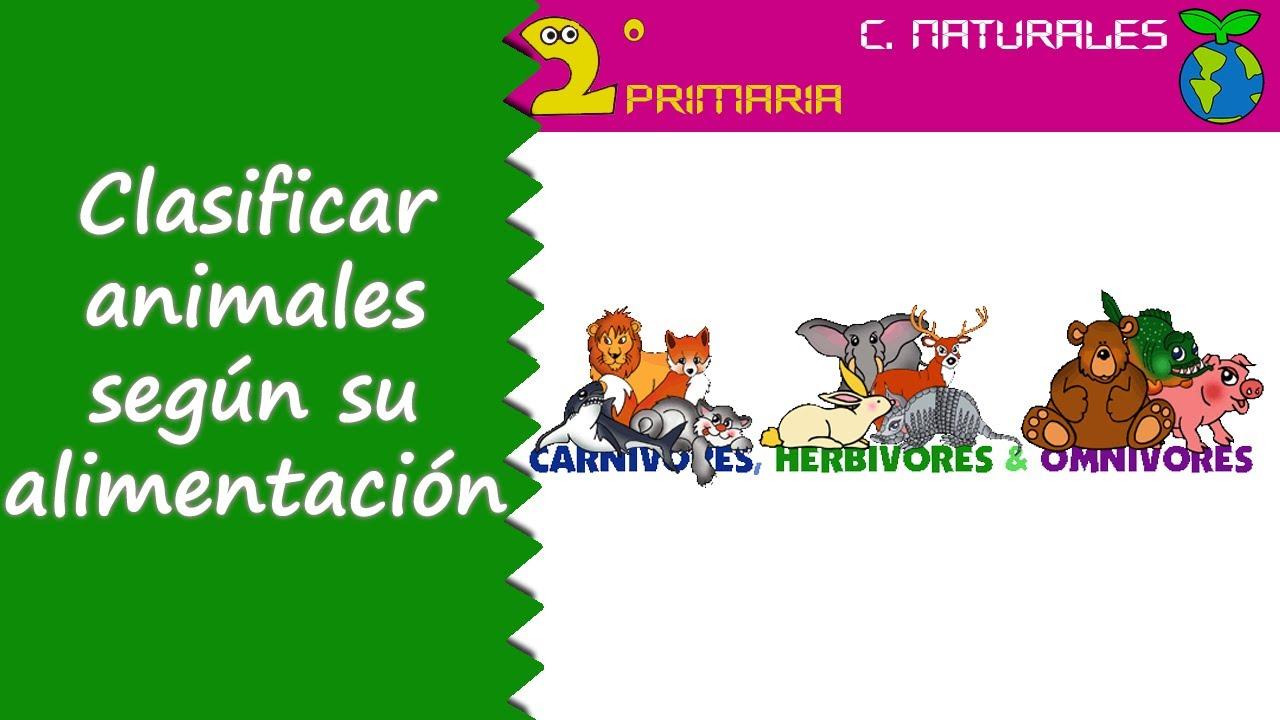 Ciencias de la Naturaleza. 2º Primaria. Tema 4. Clasificamos los animales según su alimentación